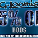 25% OFF G. Loomis Rods!  Limited Time Only!