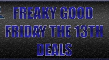 Freaky Good Friday The 13th Deals!