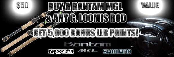 Buy a Shimano Bantam MGL & Any G. Loomis Rod, Get 5,000 Bonus LLR Points!