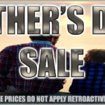 Check Out Our Unbelievable Father's Day Sale Prices