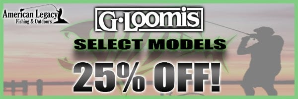 25% OFF SELECT G. LOOMIS RODS