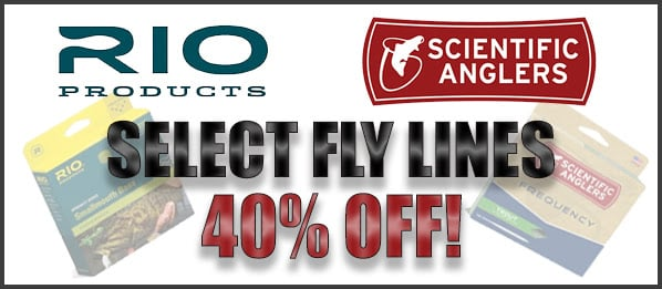 40% OFF SELECT FLY LINE