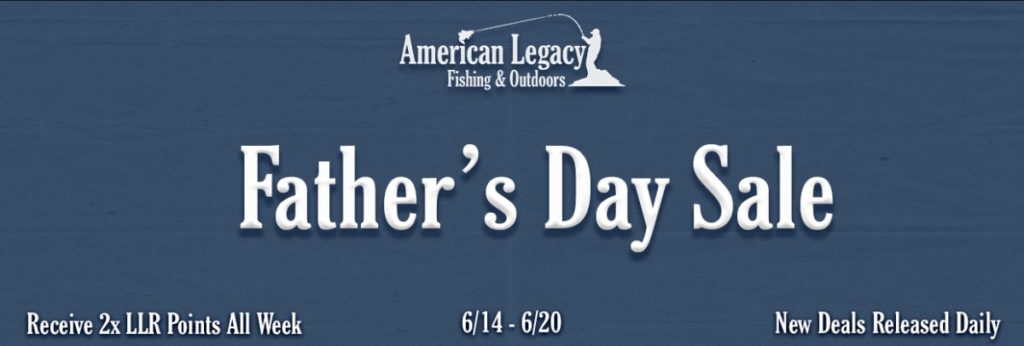 Father's Day Sale - American Legacy Fishing