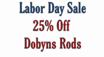 Labor Day Sale 2021 - 25% Off Dobyns Rods