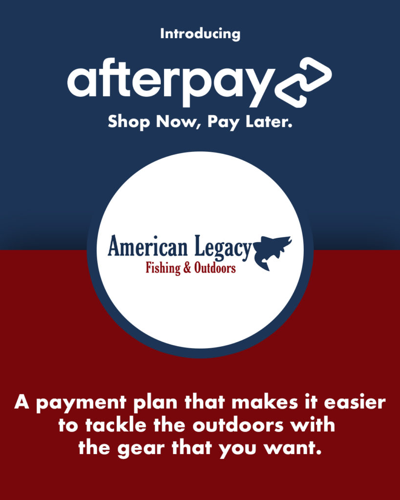 Afterpay Is Here - American Legacy Fishing